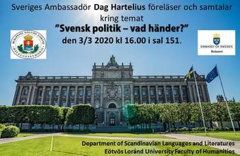 Sveriges Ambassadör Dag Hartelius föreläser och samtalar kring temat Svensk Politik - vad händer?